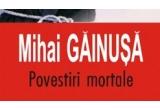 3 x cartea &quot;Povestiri Mortale&quot;de Mihai Gainusa<br />