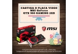 1 x placa video MSI GeForce GTX 960 GAMING 2GB