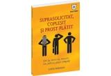 10 x cartea &quot;Suprasolicitat, coplesit si prost platit&quot; de Louis Barajas oferite de&nbsp; Editura HOUSE OF GUIDES.<br />
