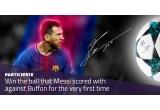1 x mingea cu care a inscris Leo Messi in meciul contra Juventus in UCL cu autograful lui