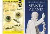 <p> Cartea &quot;Indicii Anatomice&quot;, de Oana Stoica-Mujea, &quot;Cartea Sfanta Alianta&quot; de Eric Frattini <br /> </p>