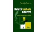 "Cartea ""Relatii verbale abuzive. Cum sa le recunoasteti si cum sa reactionati"", de Patricia Evans"