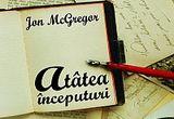 10 carti &ldquo;Atatea inceputuri&rdquo; de Jon McGregor, oferite de <a href=&quot;http://www.edituracorint.ro/&quot; target=&quot;_blank&quot; rel=&quot;nofollow&quot;>Editura Corint</a><br />