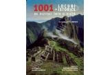 "enciclopedia ilustrata ""1001 de locuri istorice de vizitat intr-o viata"" / zilnic"