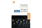 """cartea """"Bloguri, facebook si politica"""", de Tudor Salcudeanu, Paul Aparaschivei si Florenta Toader, oferita de Editura Tritonic"""