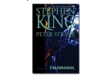 cartea Talismanul scrisa de Stephen King si Peter Straub