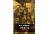"""""""Bucurestiul interbelic"""" oferit de Editura Tritonic"""