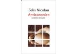 """cartea """"Anticanonice – cronici stresate"""", de Felix Nicolau, oferit de Editura Tritonic"""