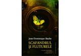 <b>Cartea &quot;Scafandrul si fluturele&quot; de Jean-Dominique Bauby<br /> </b>